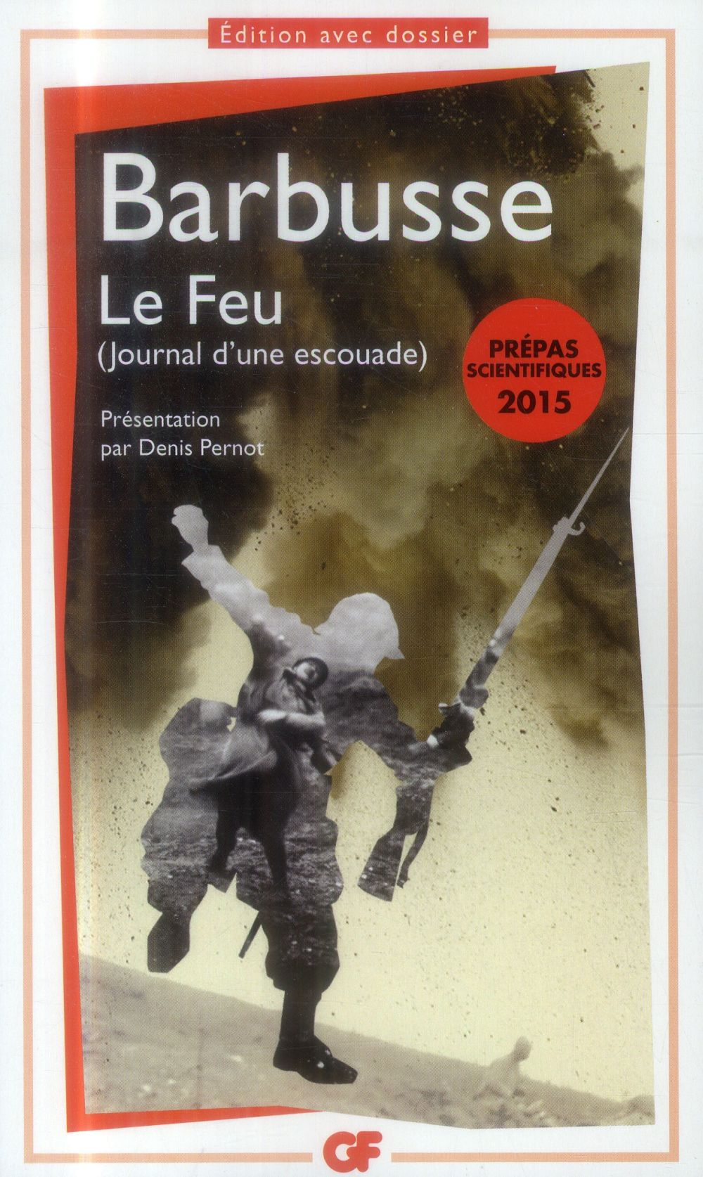 Barbusse Henri - LE  FEU - JOURNAL D'UNE ESCOUADE