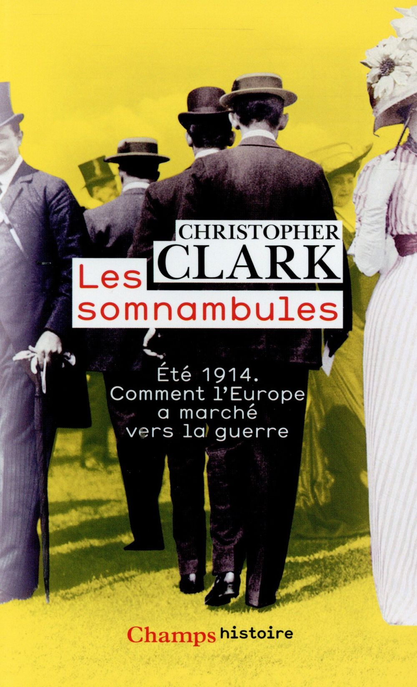 LES SOMNAMBULES CLARK CHRISTOPHER FLAMMARION