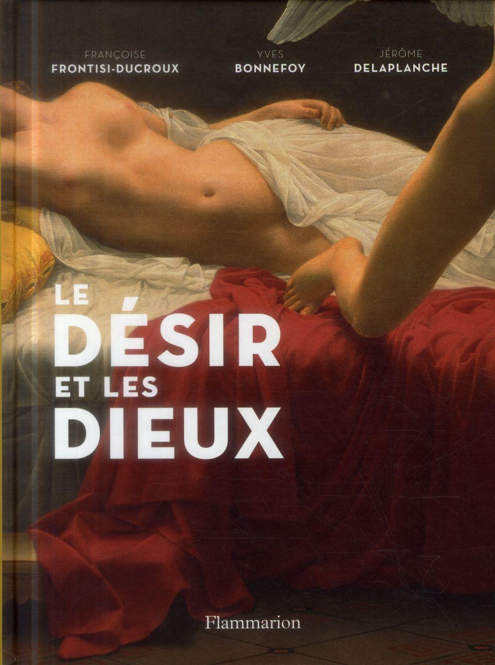 LE DESIR ET LES DIEUX FRONTISI CLAUDE Flammarion