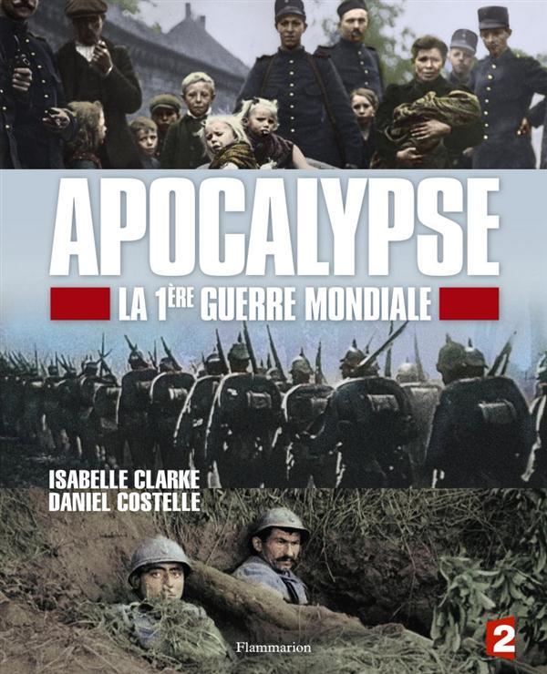 APOCALYPSE - LA 1ERE GUERRE MONDIALE COSTELLE DANIEL Flammarion