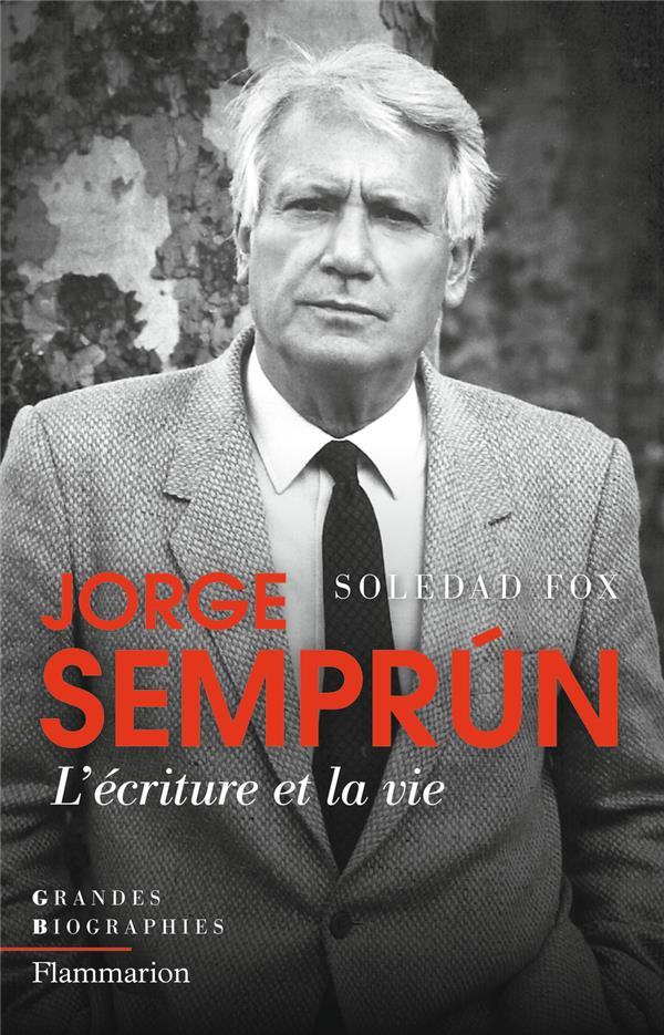 JORGE SEMPRUN - L'ECRITURE ET LA VIE