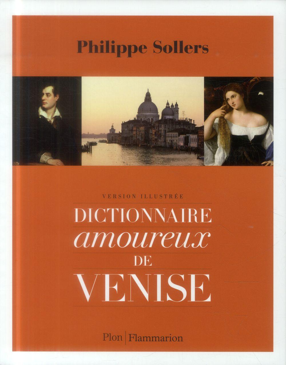 DICTIONNAIRE AMOUREUX DE VENISE SOLLERS PHILIPPE Plon