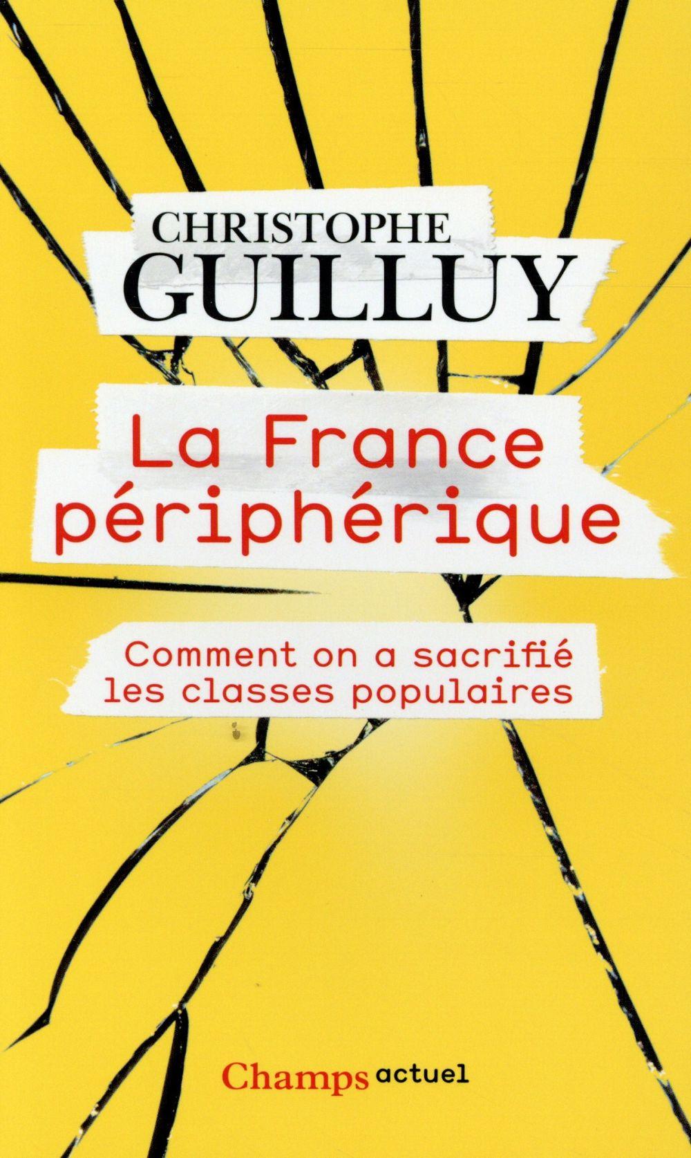 LA FRANCE PERIPHERIQUE - COMME GUILLUY CHRISTOPHE FLAMMARION