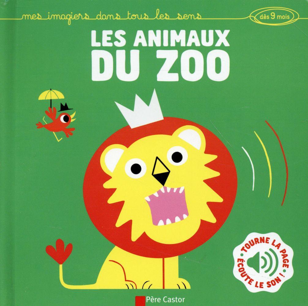 LES ANIMAUX DU ZOO - TOURNE LA PAGE, ECOUTE LE SON DEXET HECTOR Père Castor-Flammarion