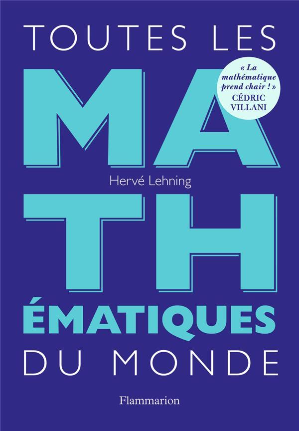 TOUTES LES MATHEMATIQUES DU MONDE Lehning Hervé Flammarion