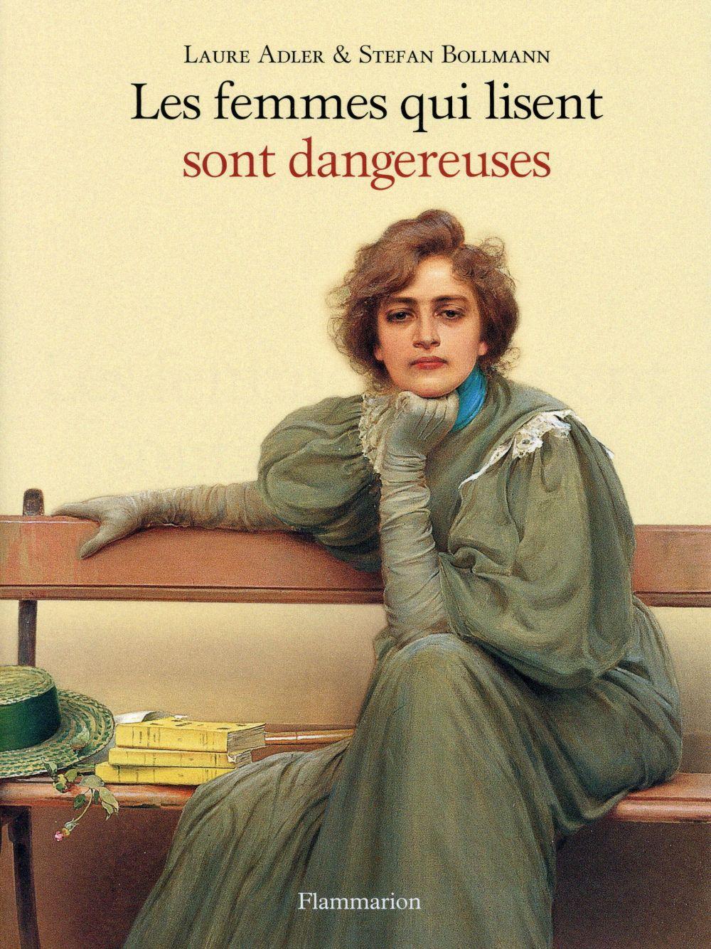LES FEMMES QUI LISENT SONT DANGEREUSES Bollmann Stefan Flammarion