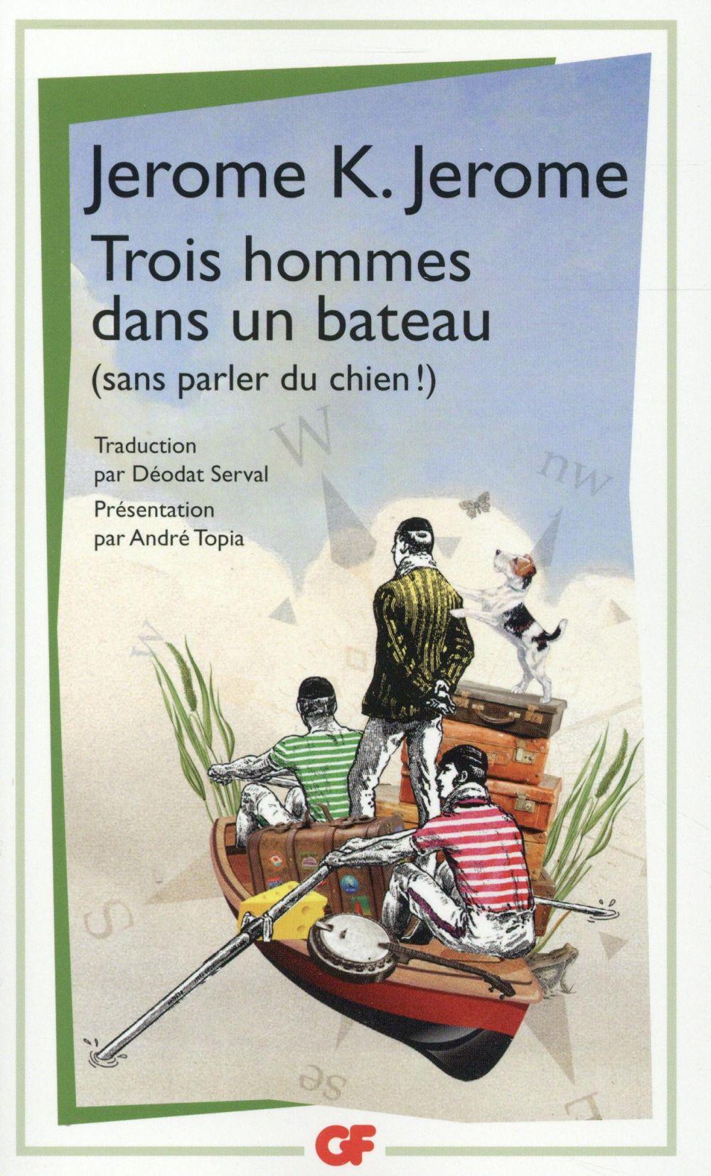 TROIS HOMMES DANS UN BATEAU - (SANS PARLER DU CHIEN !) Jerome Jerome K. Flammarion