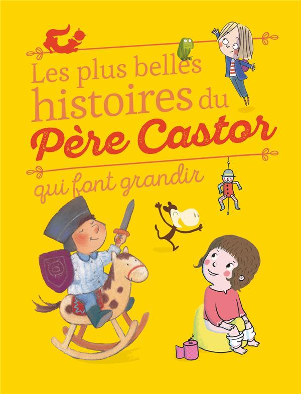 LES PLUS BELLES HISTOIRES DU PERE CASTOR QUI FONT GRANDIR COLLECTIF Père Castor-Flammarion