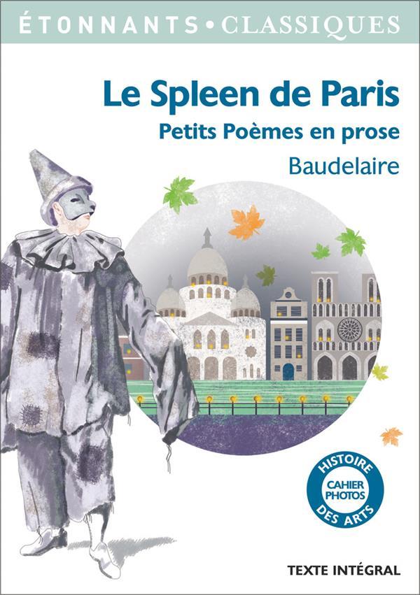 LE SPLEEN DE PARIS - (PETITS POEMES EN PROSE) Baudelaire Charles Flammarion