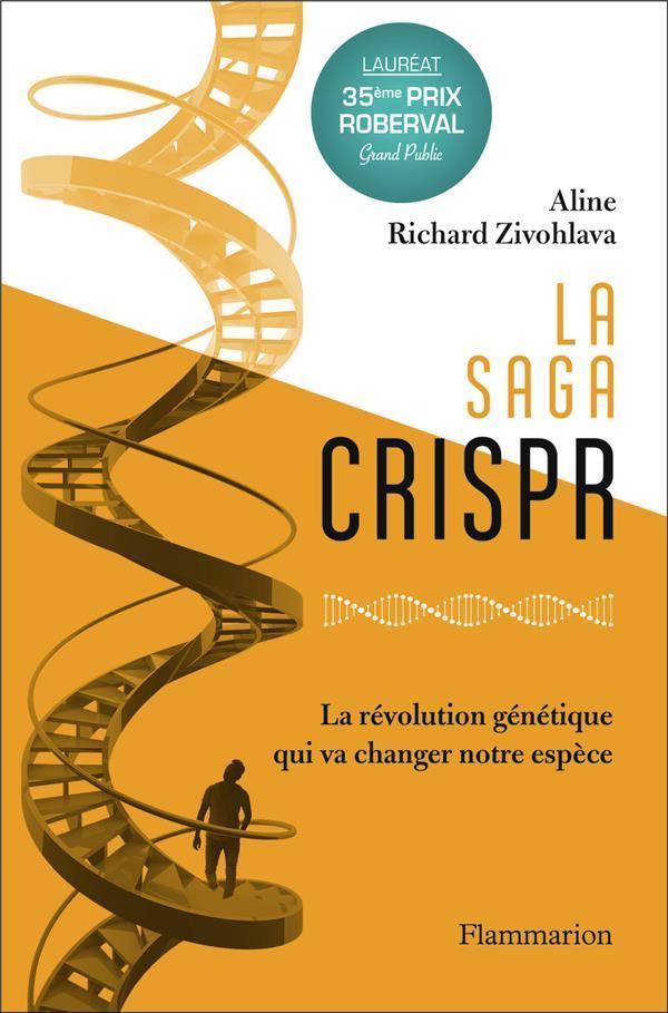 LA SAGA CRISPR : LA REVOLUTION GENETIQUE QUI VA CHANGER NOTRE ESPECE