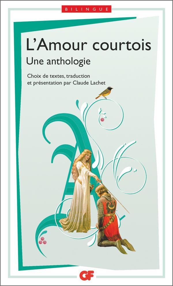 L'AMOUR COURTOIS - UNE ANTHOLOGIE