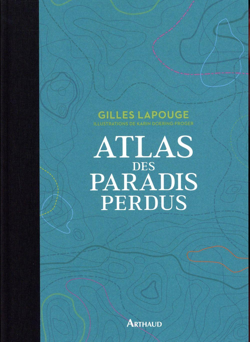 ATLAS DES PARADIS PERDUS LAPOUGE FLAMMARION