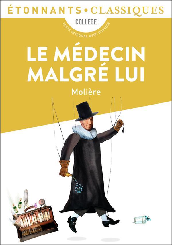 LE MEDECIN MALGRE LUI MOLIERE Flammarion