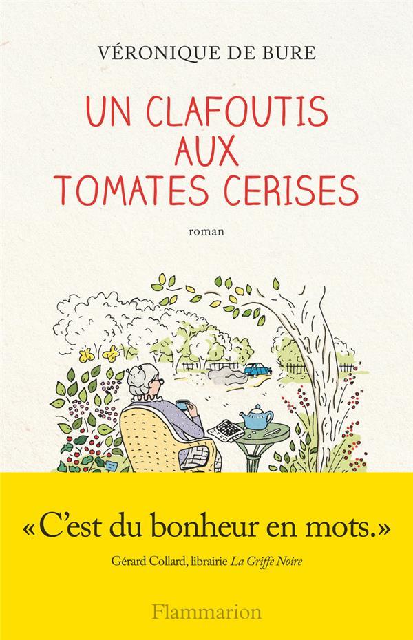 Bure Véronique de - UN CLAFOUTIS AUX TOMATES CERISES