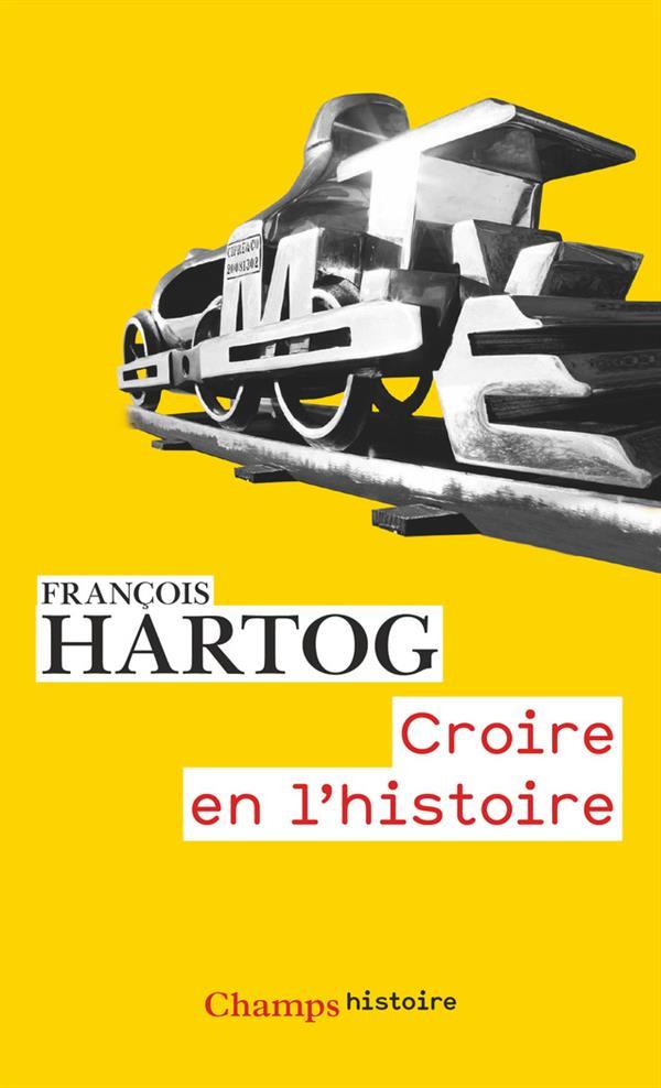 CROIRE EN L'HISTOIRE