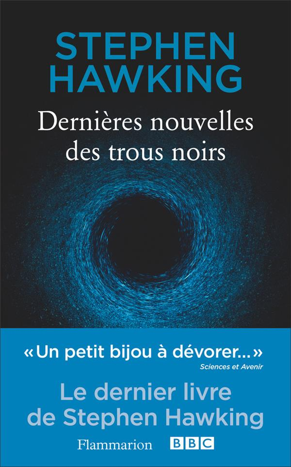 Hawking Stephen - DERNIERES NOUVELLES DES TROUS NOIRS
