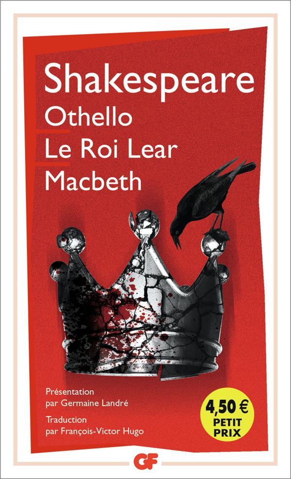 OTHELLO, LE ROI LEAR, MACBETH