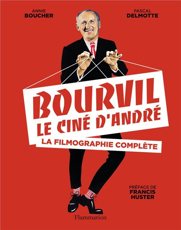 BOURVIL, LE CINE D'ANDRE BOUCHER/DELMOTTE Flammarion