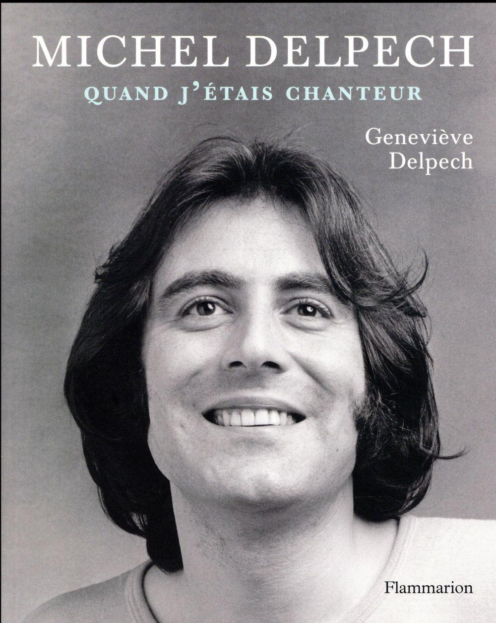 MICHEL DELPECH  -  QUAND J'ETAIS CHANTEUR