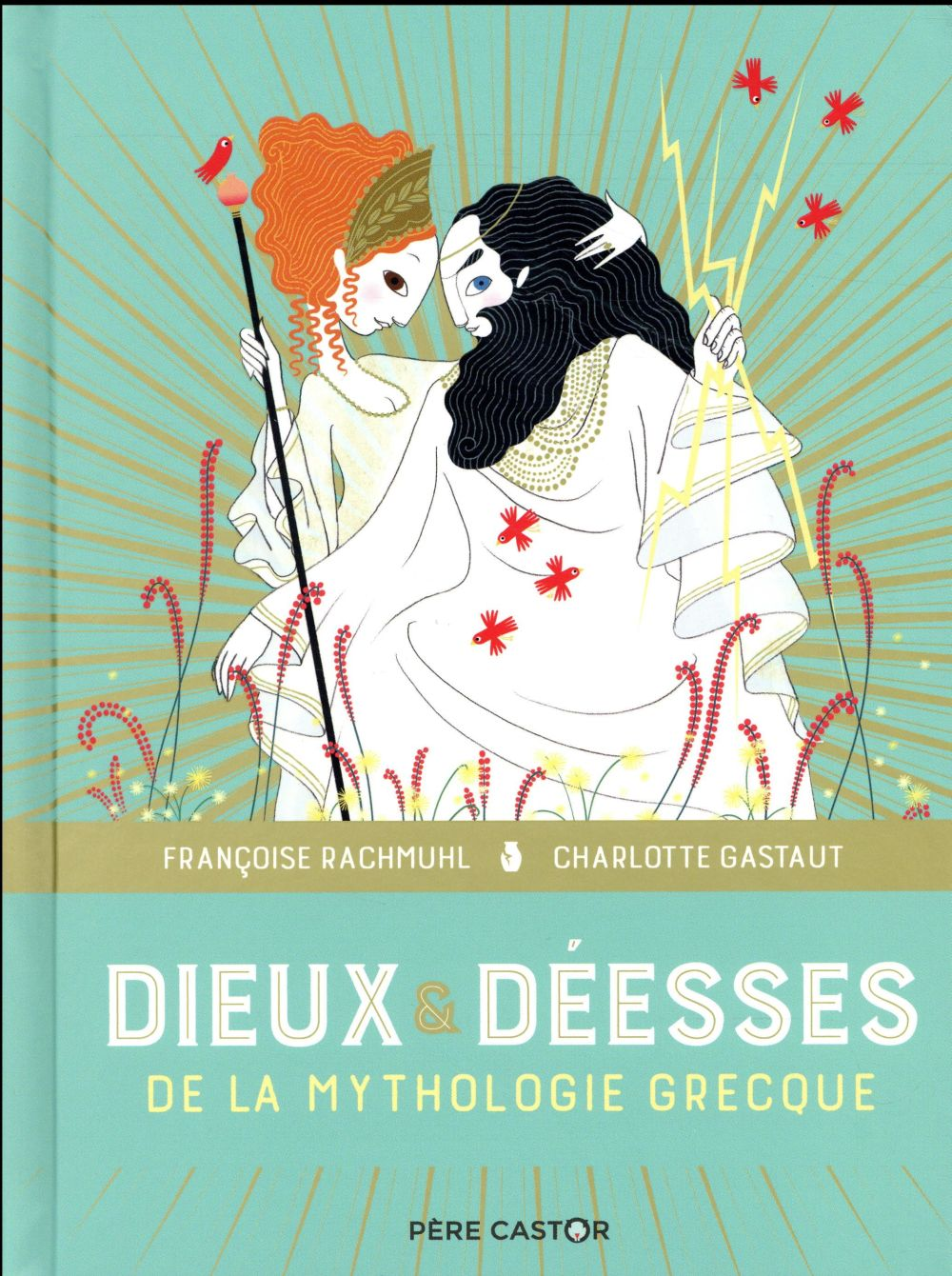 DIEUX ET DEESSES DE LA MYTHOLOGIE GRECQUE RACHMUHL/GASTAUT FLAMMARION
