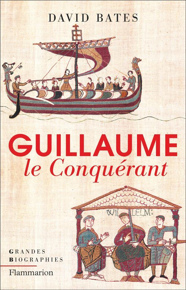 GUILLAUME LE CONQUERANT BATES DAVID FLAMMARION