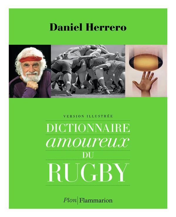 DICTIONNAIRE AMOUREUX DU RUGBY HERRERO DANIEL Flammarion