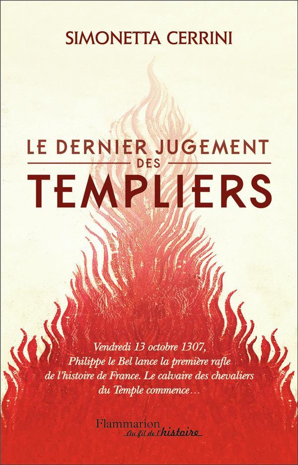 LE DERNIER JUGEMENT DES TEMPLIERS CERRINI SIMONETTA FLAMMARION