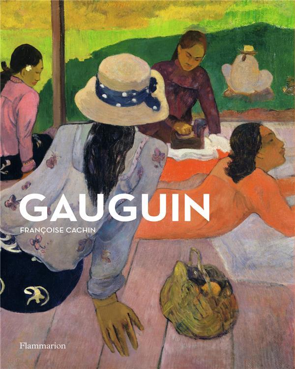 GAUGUIN CACHIN FRANCOISE Flammarion