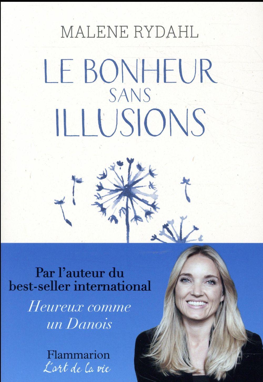 LE BONHEUR SANS ILLUSIONS