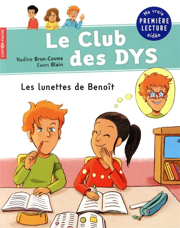 LE CLUB DES DYS T.2  -  LES LUNETTES DE BENOIT  FLAMMARION