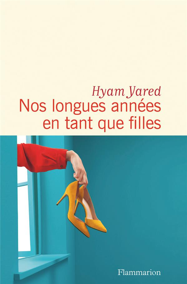 NOS LONGUES ANNEES EN TANT QUE FILLES YARED HYAM FLAMMARION