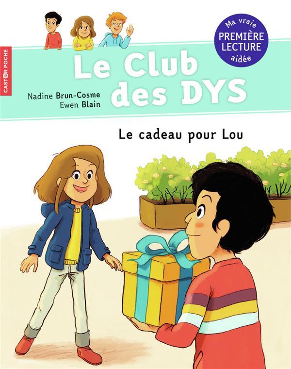 LE CLUB DES DYS T.2  -  LE CADEAU POUR LOU BRUN-COSME, NADINE  FLAMMARION