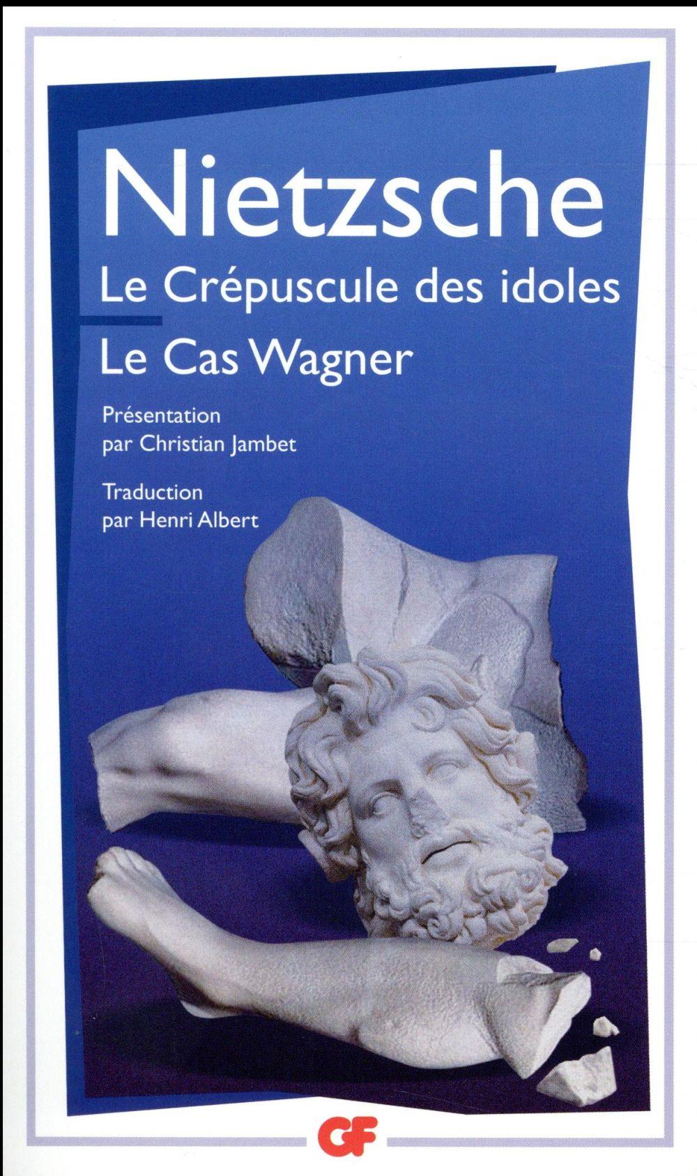 LE CREPUSCULE DES IDOLES NIETZSCHE FRIEDRICH Flammarion