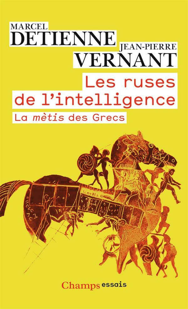 LES RUSES DE L'INTELLIGENCE     LA METIS DES GRECS