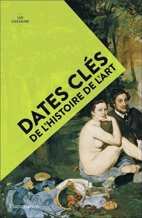 CHESHIRE LEE - DATES CLES DE L'HISTOIRE DE L'ART