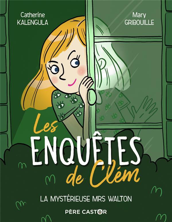 LES ENQUETES DE CLEM - T1 - LA MYSTERIEUSE MRS WALTON  FLAMMARION
