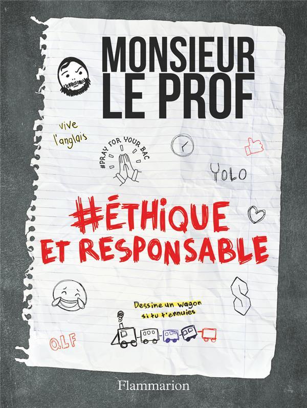 #ETHIQUE ET RESPONSABLE MONSIEUR LE PROF FLAMMARION