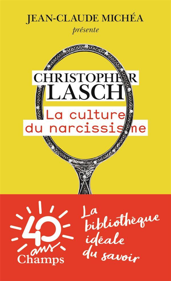 LA CULTURE DU NARCISSISME - LA LASCH CHRISTOPHER FLAMMARION