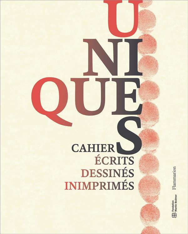 UNIQUES - CAHIERS ECRITS, DESSINES, INIMPRIMES