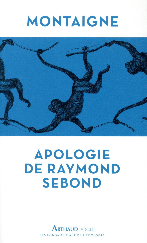 APOLOGIE DE RAYMOND SEBON MONTAIGNE ARTHAUD