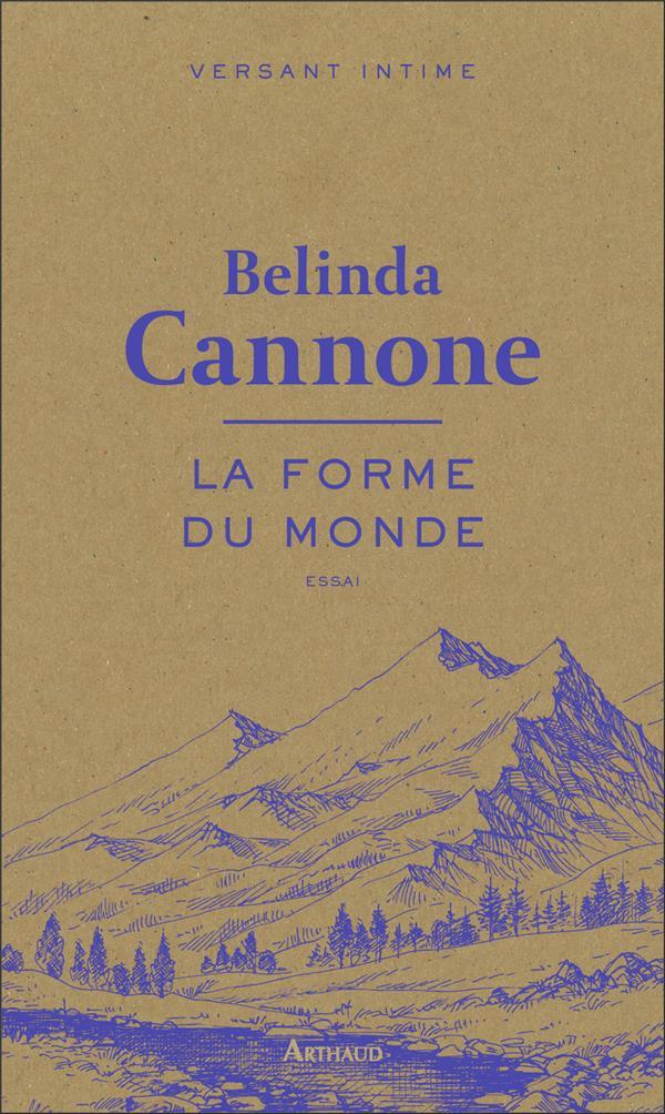 LA FORME DU MONDE CANNONE BELINDA ARTHAUD