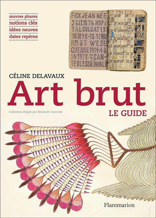 ART BRUT - LE GUIDE DELAVAUX CELINE FLAMMARION