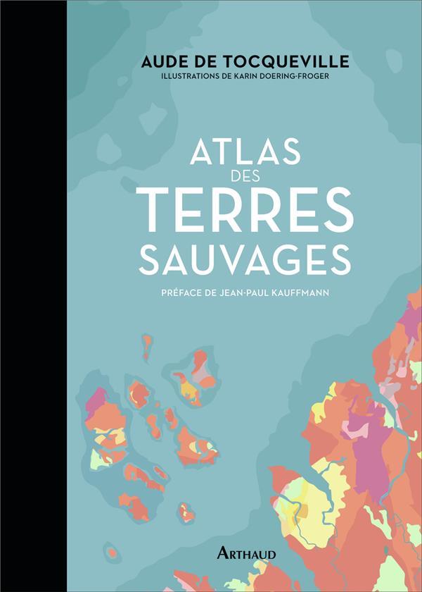 ATLAS DES TERRES SAUVAGES TOCQUEVILLE FLAMMARION