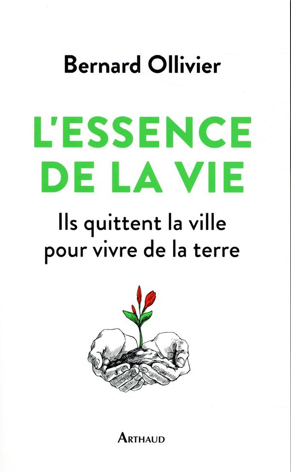 L-ESSENCE DE LA VIE - ILS ONT OLLIVIER BERNARD ARTHAUD