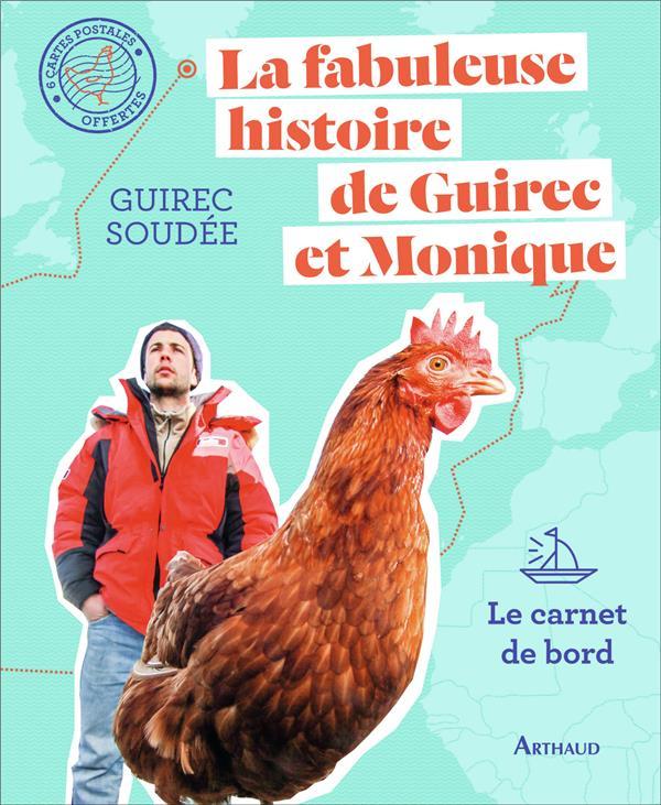 LA FABULEUSE HISTOIRE DE GUIREC ET MONIQUE - LE CARNET DE BORD SOUDEE/GRESSARD FLAMMARION
