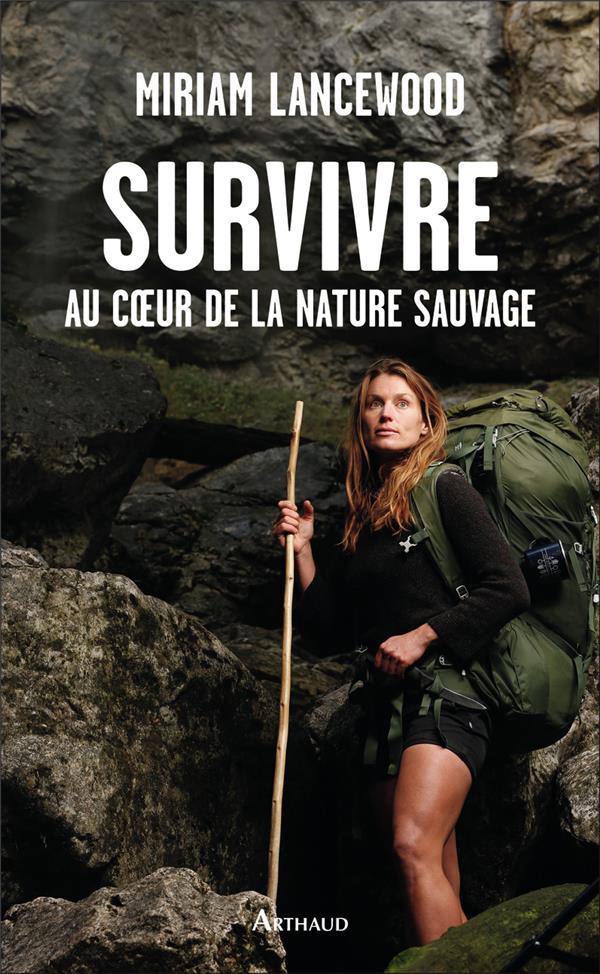 SURVIVRE AU COEUR DE LA NATURE SAUVAGE