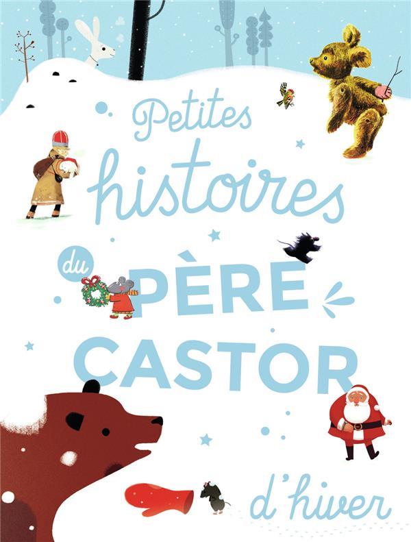 PETITES  HISTOIRES DU PERE CASTOR D'HIVER COLLECTIF FLAMMARION