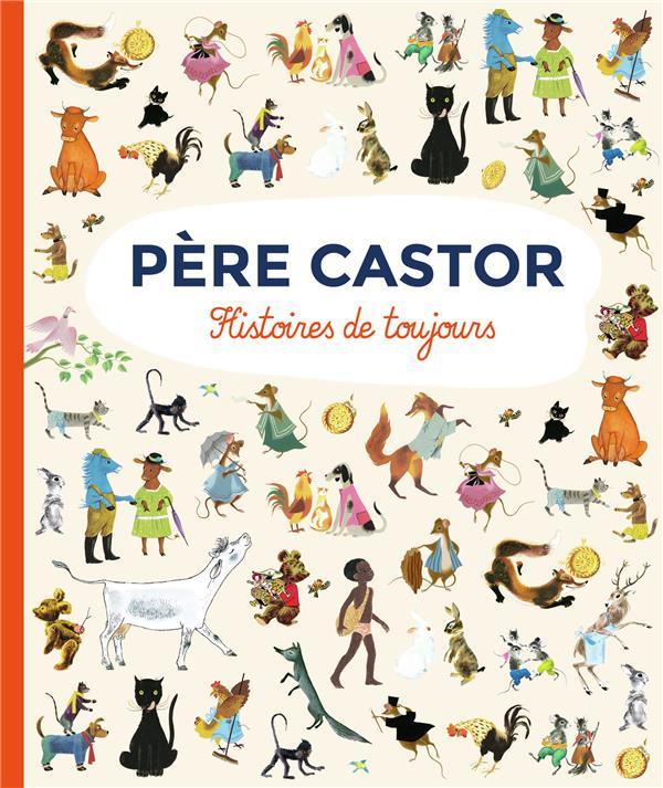 PERE CASTOR  -  HISTOIRES DE TOUJOURS COLLECTIF FLAMMARION