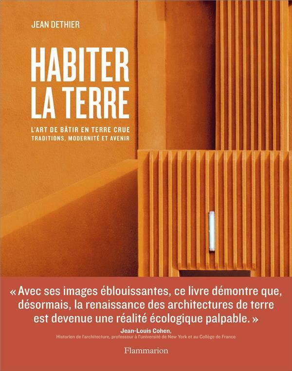 HABITER LA TERRE - L'ART DE BATIR EN TERRE CRUE : TRADITIONS, MODERNITE ET AVENIR