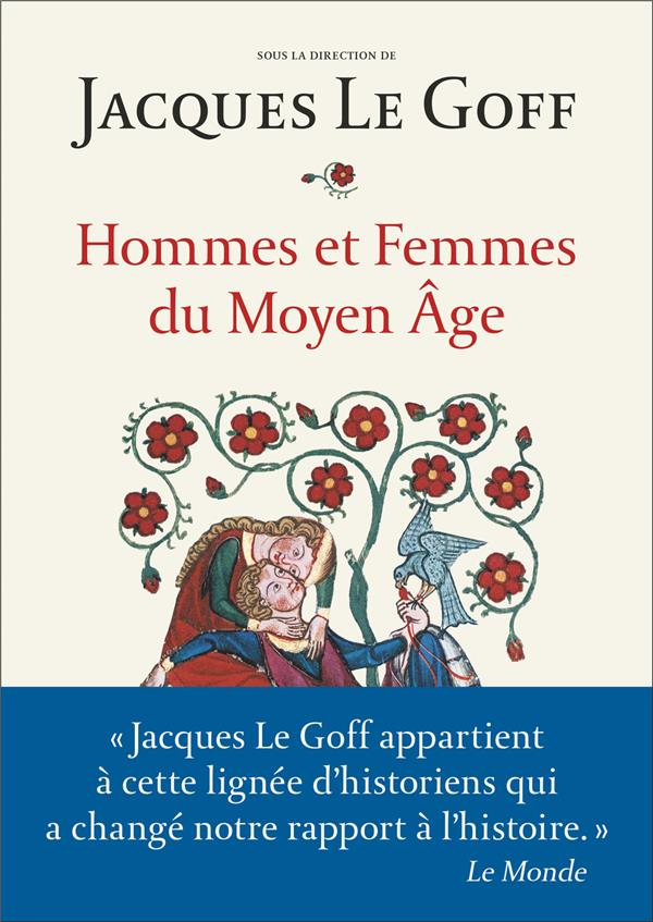 HOMMES ET FEMMES DU MOYEN AGE COLLECTIF/LE GOFF FLAMMARION